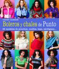 BOLEROS Y CHALES DE PUNTO. 35 MODELOS DE PONCHOS, CUELLOS, TOPS, CÁRDIGANS