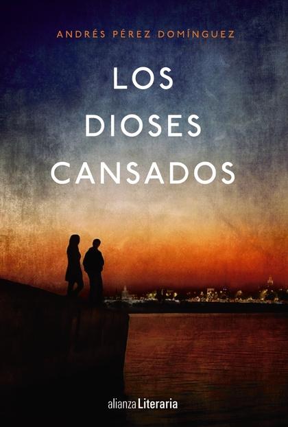 LOS DIOSES CANSADOS.