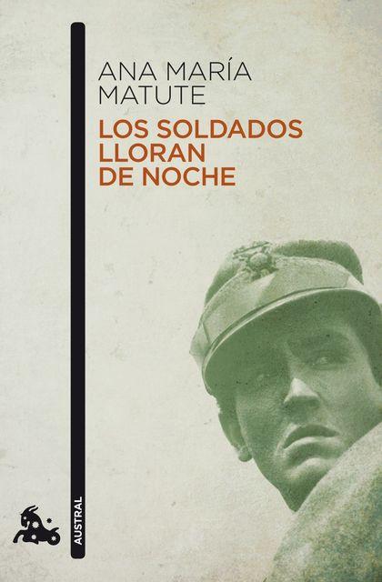 LOS SOLDADOS LLORAN DE NOCHE.