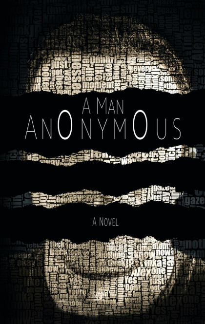 A MAN ANONYMOUS