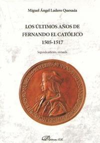 ULTIMOS AÑOS DE FERNANDO EL CATOLICO, LOS