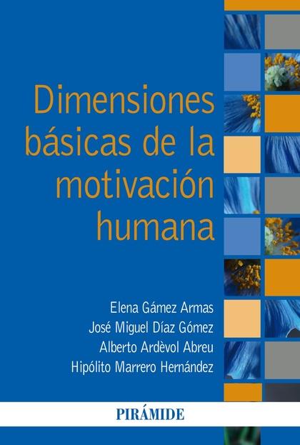 DIMENSIONES BÁSICAS DE LA MOTIVACIÓN HUMANA.