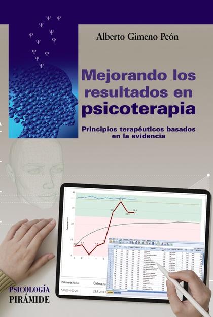 MEJORANDO LOS RESULTADOS EN PSICOTERAPIA. PRINCIPIOS TERAPÉUTICOS BASADOS EN LA EVIDENCIA