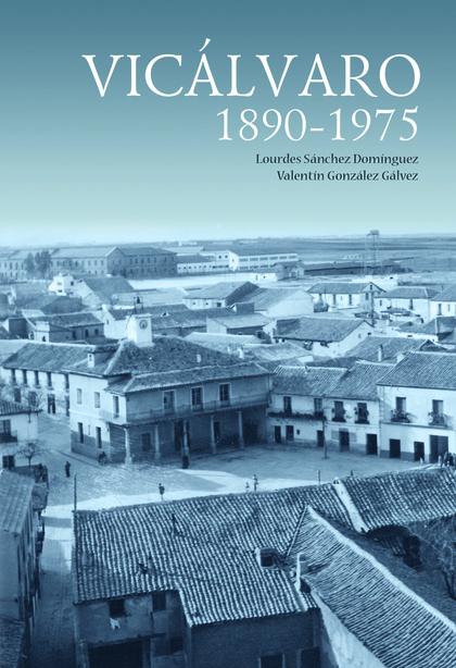 VICÁLVARO, 1890-1975