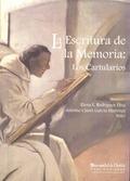 LA ESCRITURA DE LA MEMORIA : LOS CARTULARIOS, VII JORNADAS DE LA SOCIEDAD ESPAÑOLA DE CIENCIAS