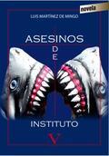 ASESINOS DE INSTITUTO.
