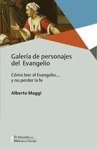 GALERÍA DE PERSONAJES DEL EVANGELIO. CÓMO LEER EL EVANGELIO ... Y NO PERDER LA FE
