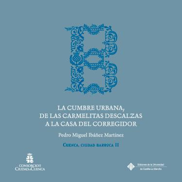 LA CUMBRE BARROCA, DE LAS CARMELITAS DESCALZAS A LA CASA DEL CORREGIDOR