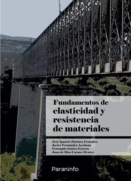 FUNDAMENTOS DE ELASTICIDAD Y RESISTENCIA DE MATERIALES.