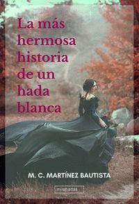 LA MÁS HERMOSA HISTORIA DE UN HADA BLANCA