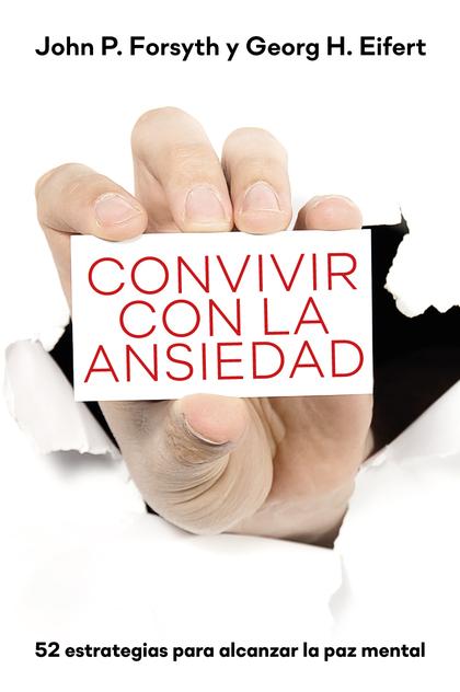 CONVIVIR CON LA ANSIEDAD                                                        52 ESTRATEGIAS