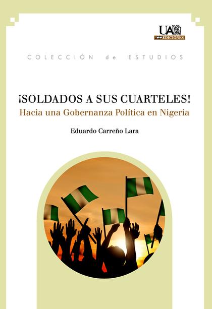 ¡SOLDADOS A SUS CUARTELES! : HACIA UNA GOBERNANZA POLÍTICA EN NIGERIA