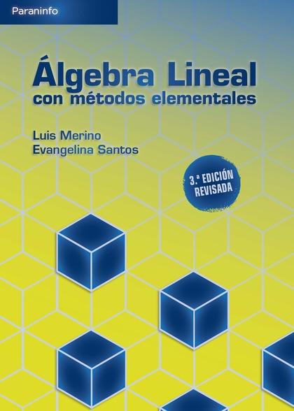 ÁLGEBRA LINEAL CON MÉTODOS ELEMENTALES. 3A. EDICIÓN.