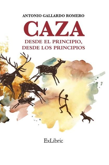 CAZA. DESDE EL PRINCIPIO, DESDE LOS PRINCIPIOS