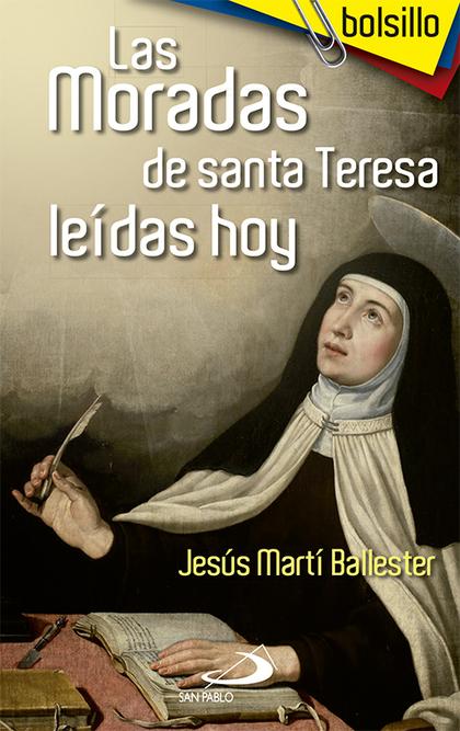 LAS MORADAS DE SANTA TERESA LEÍDAS HOY. COMENTARIOS