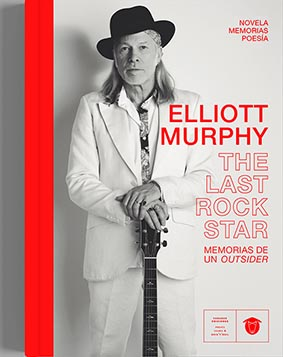 ELLIOTT MURPHY. THE LAST ROCK STAR
