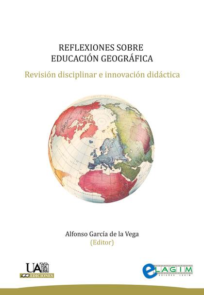 REFLEXIONES SOBRE EDUCACIÓN GEOGRÁFICA                                          REVISIÓN DISCIP