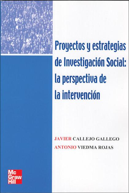 PROYECTOS Y ESTRATEGIAS DE INVESTIGACIÓN SOCIAL: LA PERSPECTIVA DE LA
