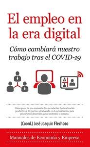 EL EMPLEO EN LA ERA DIGITAL. CÓMO CAMBIARÁ NUESTRO TRABAJO TRAS EL COVID-19