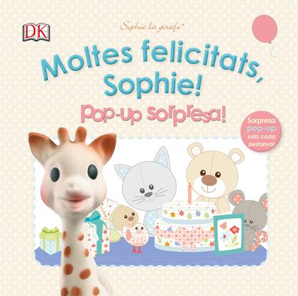 MOLTES FELICITATS, SOPHIE! POP UP SORPRESA!