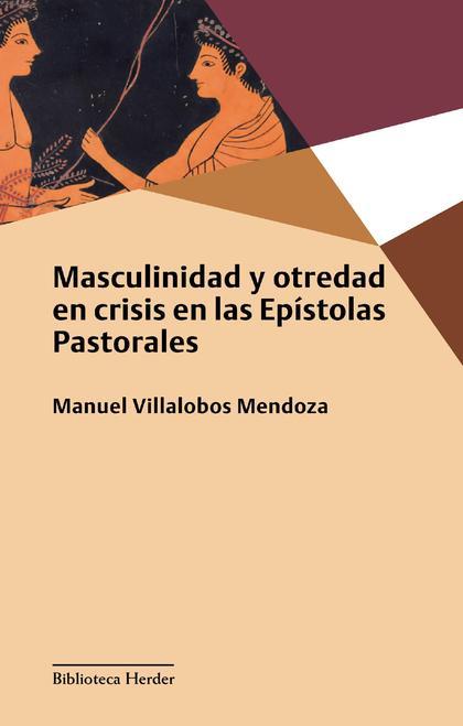 MASCULINIDAD Y OTREDAD EN CRISIS EN LAS EPÍSTOLAS PASTORALES.