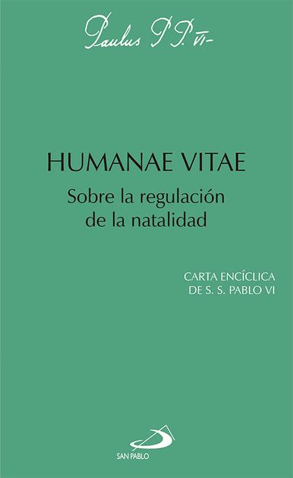 HUMANAE VITAE : SOBRE LA REGULACIÓN DE LA NATALIDAD