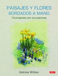 PAISAJES Y FLORES BORDADOS A MANO                                               10 PROYECTOS CO