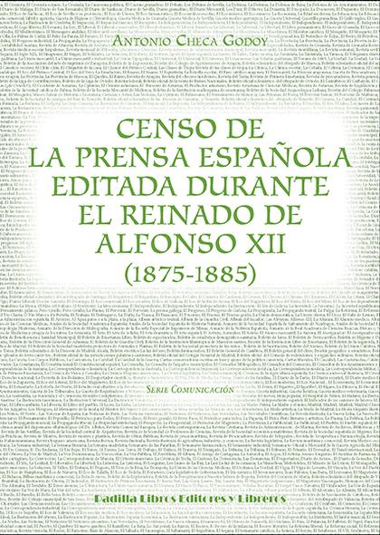 CENSO DE LA PRENSA ESPAÑOLA EDITADA DURANTE EL REINADO DE ALFONSO XII (1875-1885.