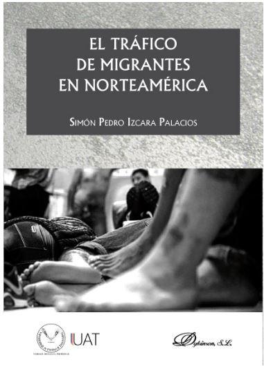 EL TRAFICO DE MIGRANTES EN NORTEAMERICA.