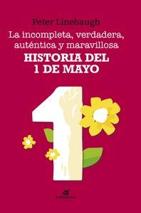 LA INCOMPLETA, VERDADERA, AUTÉNTICA Y MARAVILLOSA HISTORIA DEL PRIMERO DE MAYO.