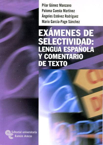 EXÁMENES DE SELECTIVIDAD : LENGUA ESPAÑOLA Y COMENTARIO DE TEXTO