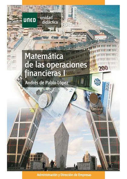UD. I. MATEMATICA DE LAS OPERACIONES FINANCIERAS. FUNDAMENTOS, RENTAS,
