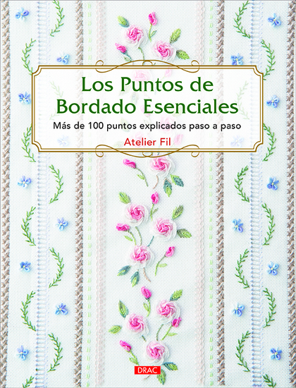 LOS PUNTOS DEL BORDADO ESENCIALES                                               MÁS DE 100 PUNT