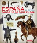 ATLAS ILUSTRADO. ESPAÑA EL IMPERIO DONDE NO SE PONE EL SOL 1492-1898.