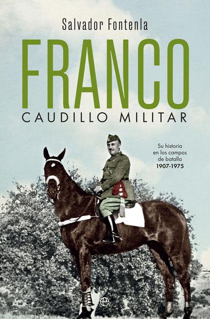 FRANCO, CAUDILLO MILITAR                                                        SU HISTORIA EN