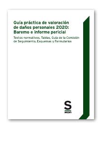 GUÍA PRÁCTICA DE VALORACIÓN DE DAÑOS PERSONALES 2020: BAREMO E INFORME PERICIAL. TEXTOS NORMATI