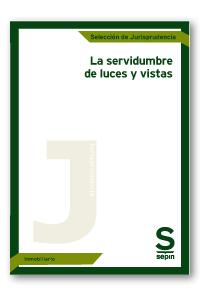 LA SERVIDUMBRE DE LUCES Y VISTAS.