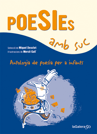 POESIES AMB SUC. ANTOLOGIA DE POESIA PER A INFANTS