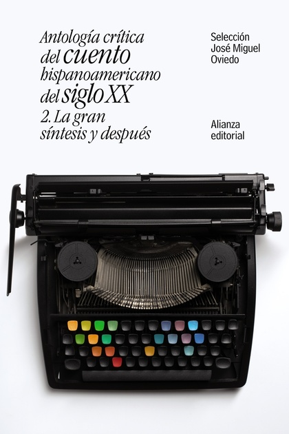 ANTOLOGÍA CRÍTICA DEL CUENTO HISPANOAMERICANO DEL SIGLO XX.