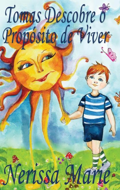 TOMAS DESCOBRE O PROPÓSITO DE VIVER (HISTORIA INFANTIL, LIVROS INFANTIS, LIVROS.