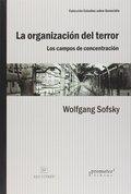 LA ORGANIZACIÓN DEL TERROR: LOS CAMPOS DE CONCENTRACIÓN.