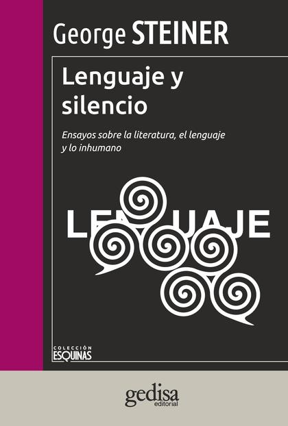 LENGUAJE Y SILENCIO. ENSAYOS SOBRE LA LITERATURA, EL LENGUAJE Y LO INHUMANO