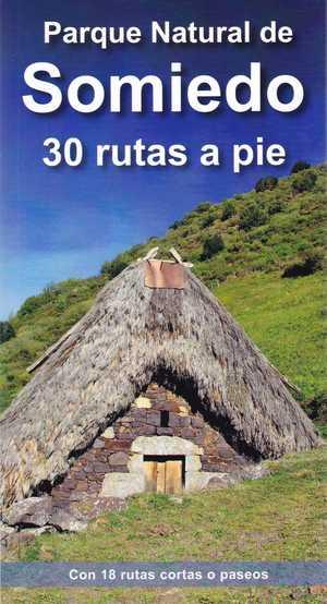 PARQUE NATURAL DE SOMIEDO. 30 RUTAS A PIE. CON 18 RUTAS CORTAS O PASEOS