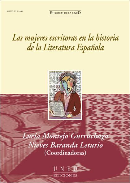 LAS MUJERES ESCRITORAS EN LA HISTORIA DE LA LITERATURA ESPAÑOLA.