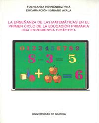 LA ENSEÑANZA DE LAS MATEMÁTICAS EN EL PRIMER CICLO DE LA EDUCACIÓN PRIMARIA : UNA EXPERIENCIA D