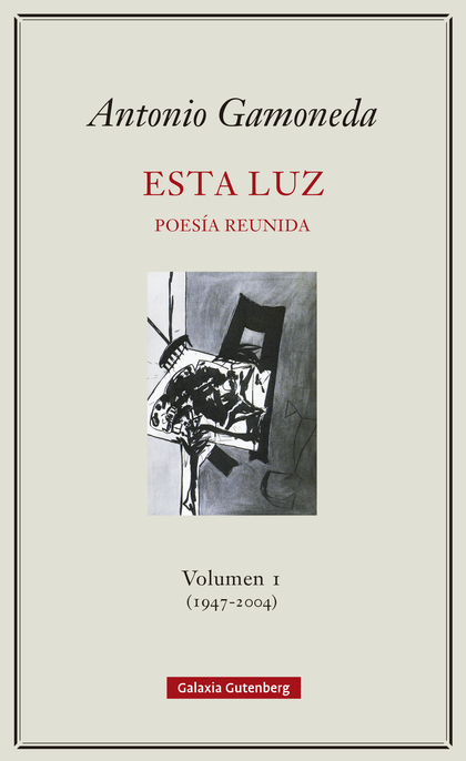ESTA LUZ-. VOLUMEN I (1947-2004).