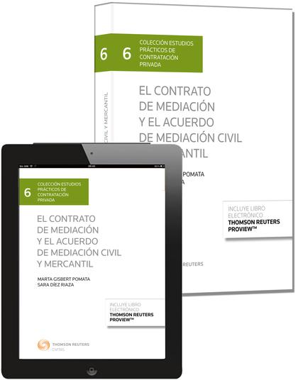 EL CONTRATO DE MEDIACIÓN Y EL ACUERDO DE MEDIACIÓN CIVIL Y MERCANTIL (PAPEL + E-.