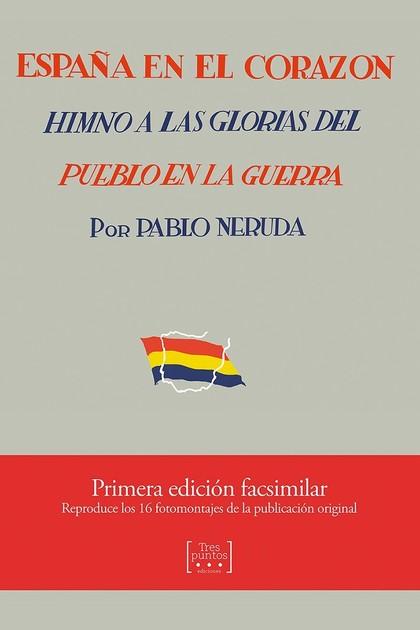 ESPAÑA EN EL CORAZON. HIMNO A LAS GLORIAS DEL PUEBLO EN LA GUERRA