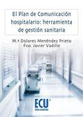 EL PLAN DE COMUNICACIÓN HOSPITALARIO : HERRAMIENTAS DE GESTIÓN SANITARIA