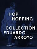 EDUARDO ARROYO. HOP-HOPPING. VERSIÓN G.B